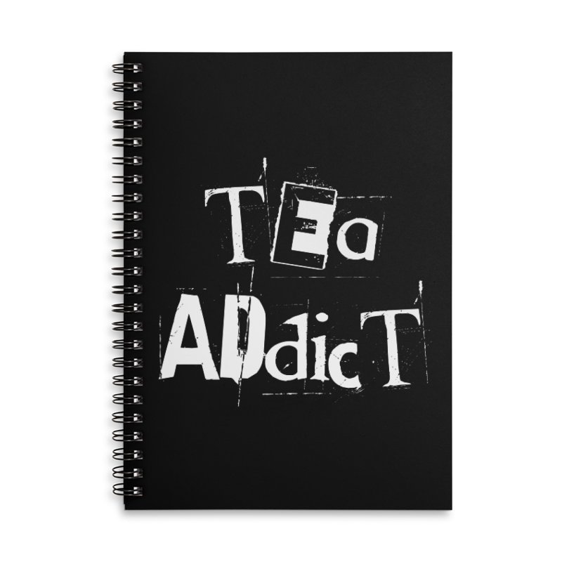 Tea Addict ! Accessories Notebook by ARTinfusion - Get your's now!