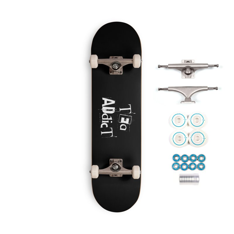 Tea Addict ! Accessories Skateboard by ARTinfusion - Get your's now!