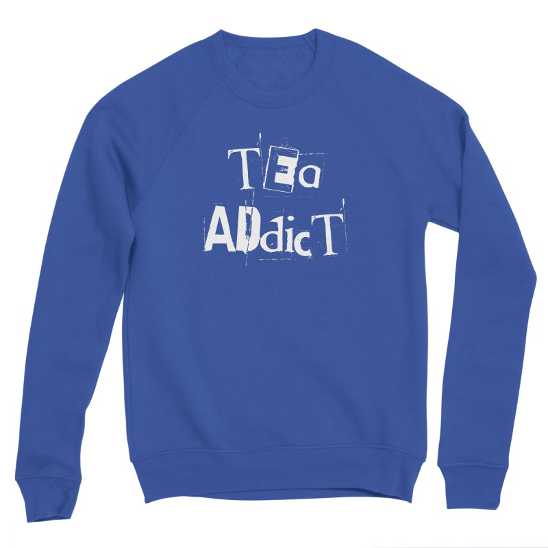 Tea Addict ! Men's Sweatshirt by ARTinfusion - Get your's now!