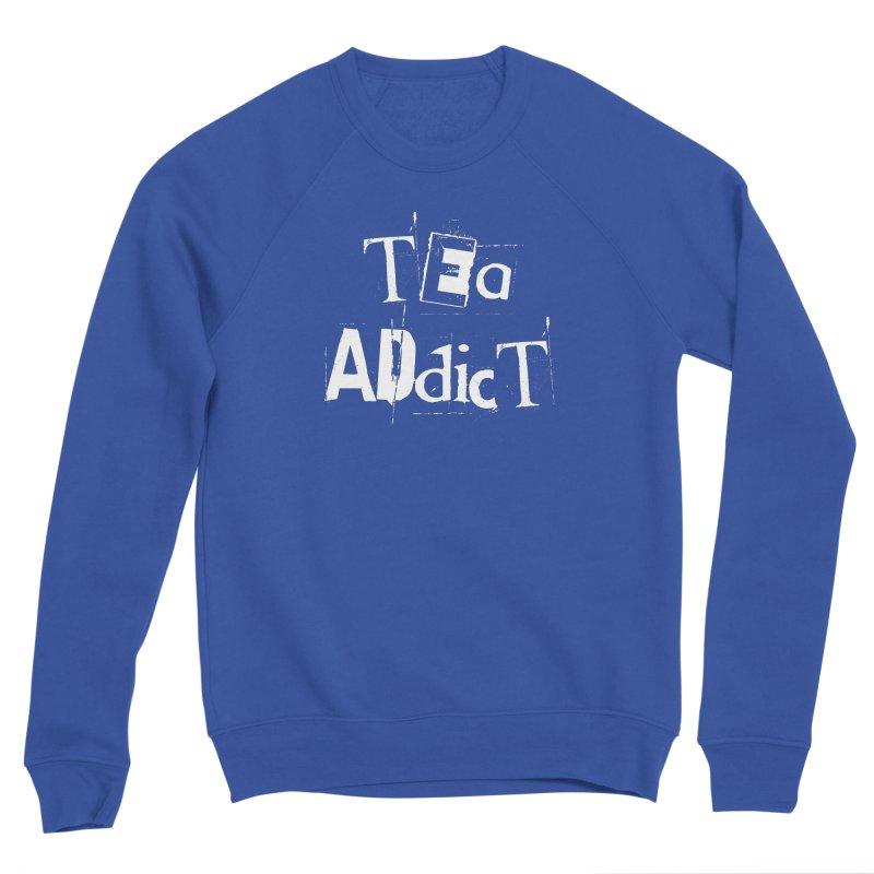 Tea Addict ! Women's Sweatshirt by ARTinfusion - Get your's now!
