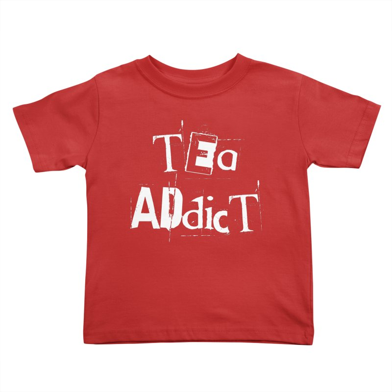 Tea Addict ! Kids Toddler T-Shirt by ARTinfusion - Get your's now!