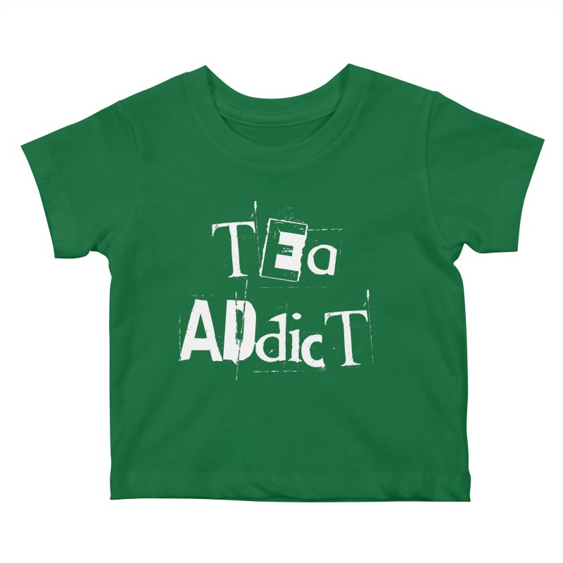 Tea Addict ! Kids Baby T-Shirt by ARTinfusion - Get your's now!