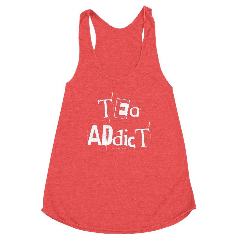 Tea Addict ! Women's Tank by ARTinfusion - Get your's now!