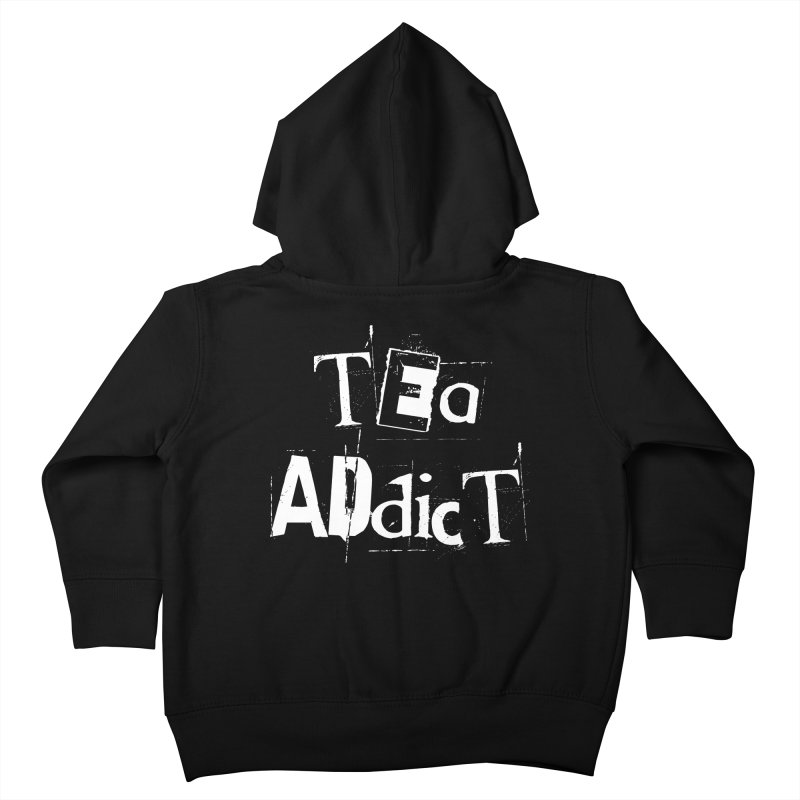 Tea Addict ! Kids Toddler Zip-Up Hoody by ARTinfusion - Get your's now!
