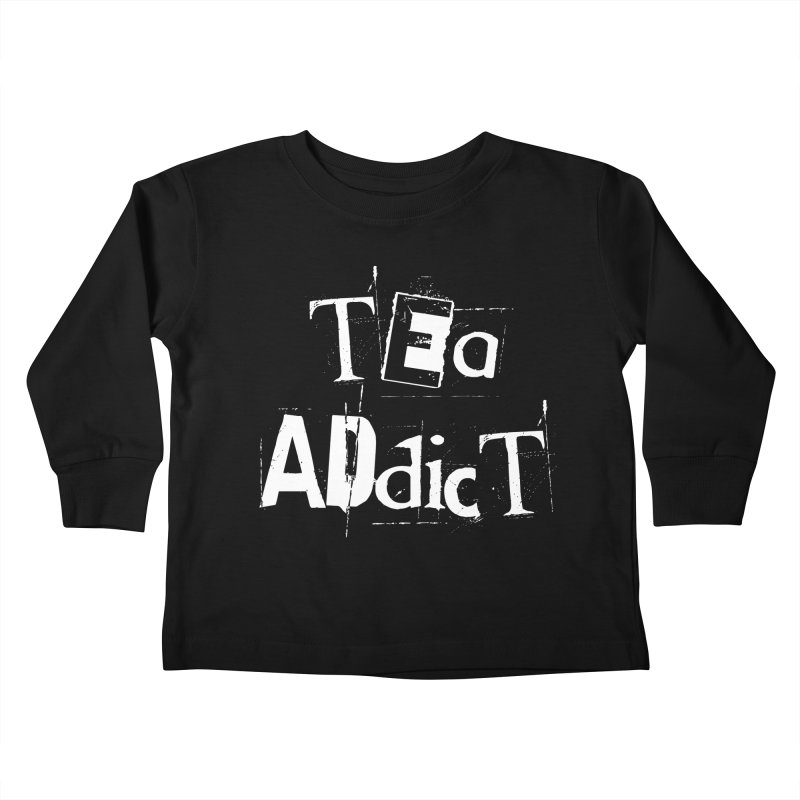 Tea Addict ! Kids Toddler Longsleeve T-Shirt by ARTinfusion - Get your's now!