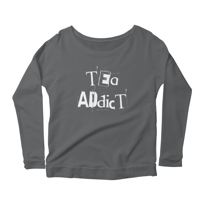 Tea Addict ! Women's Longsleeve T-Shirt by ARTinfusion - Get your's now!