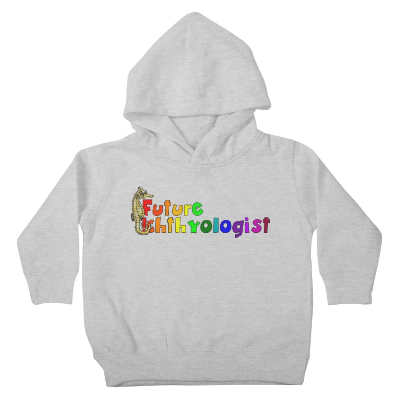 Future Ichthyologist Rainbow Kids and Babies Toddler Pullover Hoody by Amer. Society of Ichthyologists & Herpetologists