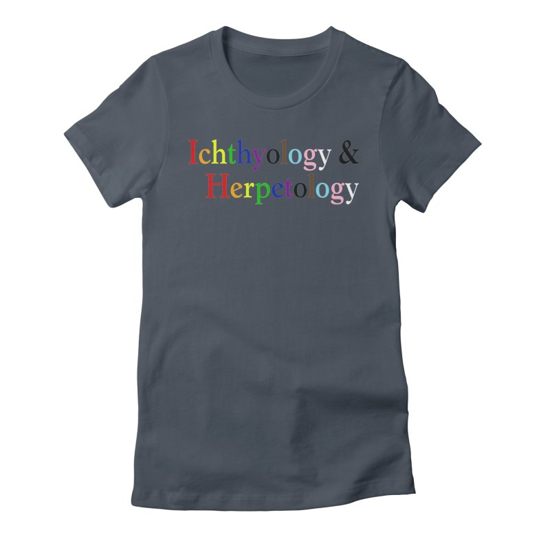 Inclusive Ichthyology & Herpetology Women T-Shirt by Amer. Society of Ichthyologists & Herpetologists