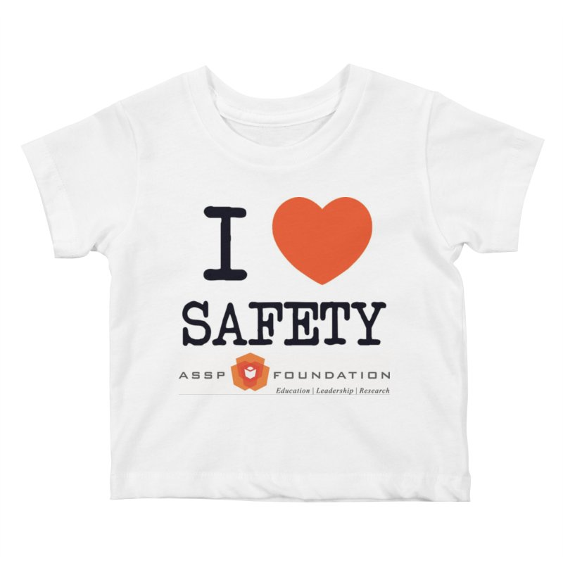 I Heart Safety Products Kids Baby T-Shirt by ASSP Foundation
