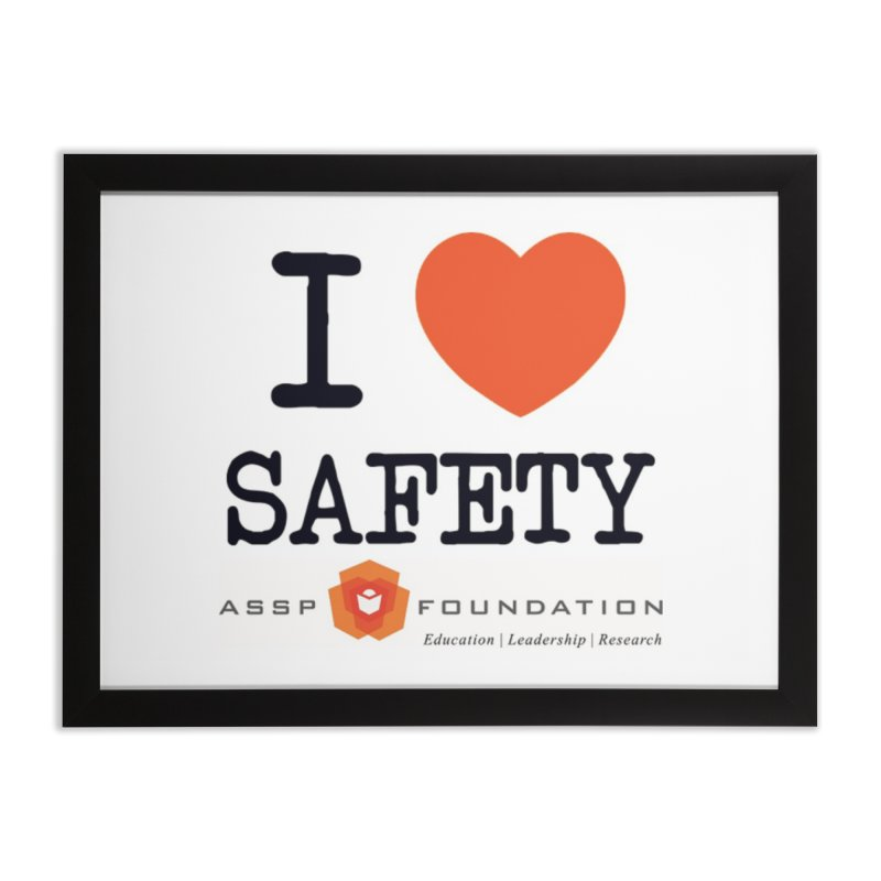 I Heart Safety Products Home Framed Fine Art Print by ASSP Foundation