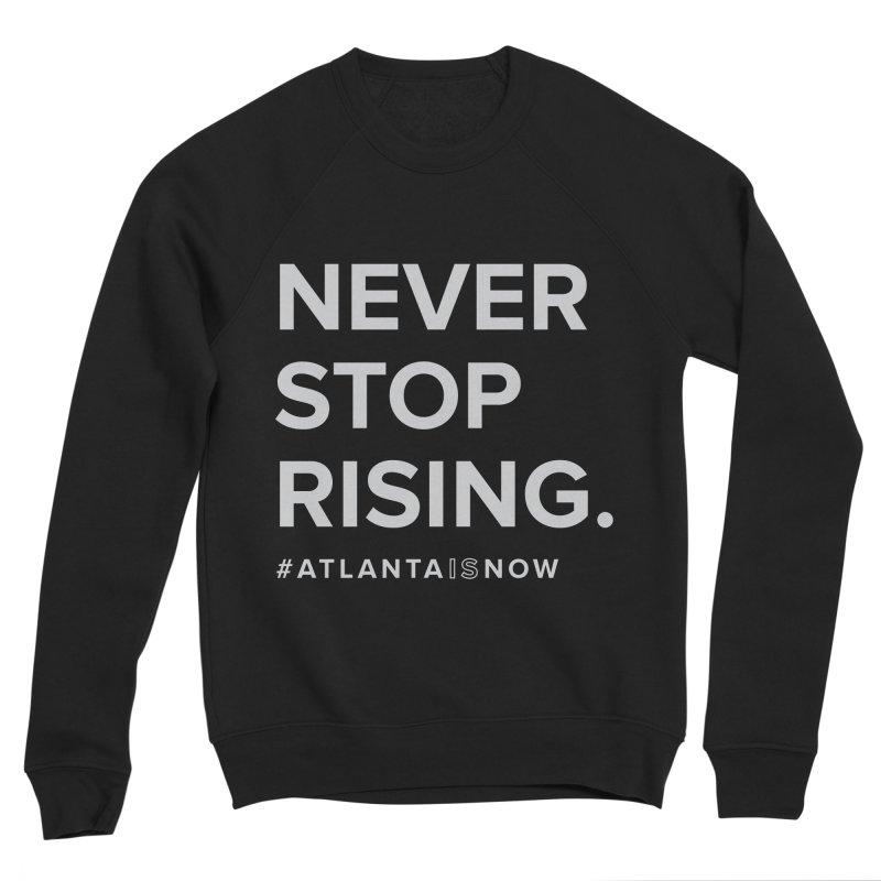 Never Stop Rising. Women's Sweatshirt by ATLBrandBox's Artist Shop