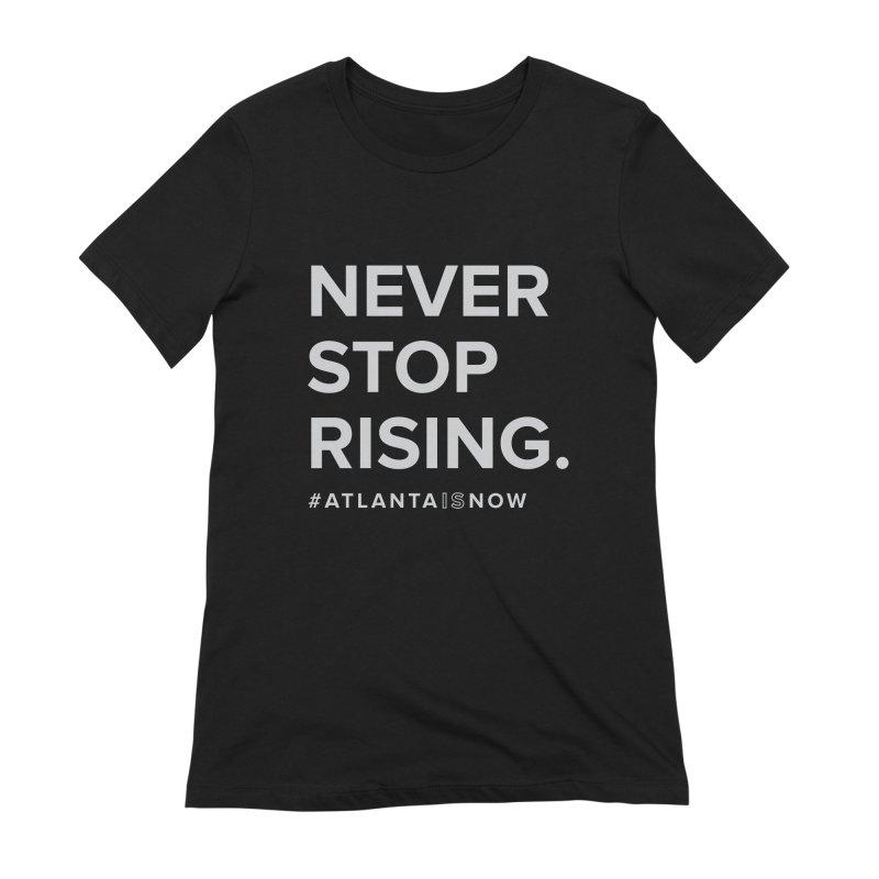 Never Stop Rising. Women's Extra Soft T-Shirt by ATLBrandBox's Artist Shop