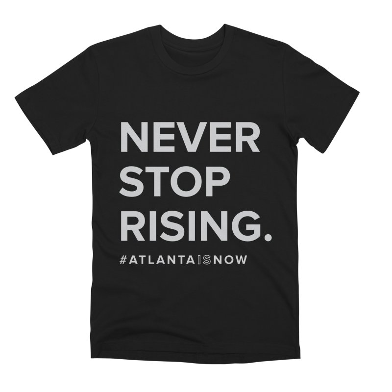 Never Stop Rising. Men's Premium T-Shirt by ATLBrandBox's Artist Shop