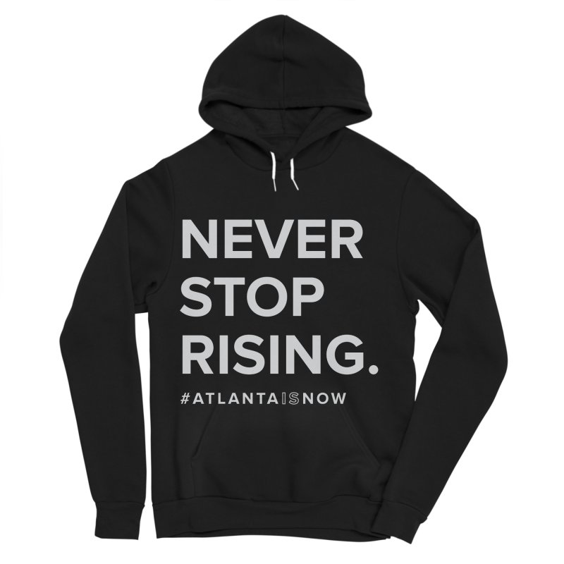 Never Stop Rising. Women's Sponge Fleece Pullover Hoody by ATLBrandBox's Artist Shop