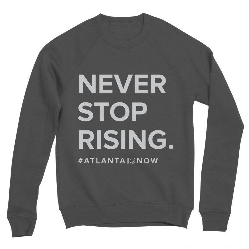 Never Stop Rising. Men's Sponge Fleece Sweatshirt by ATLBrandBox's Artist Shop