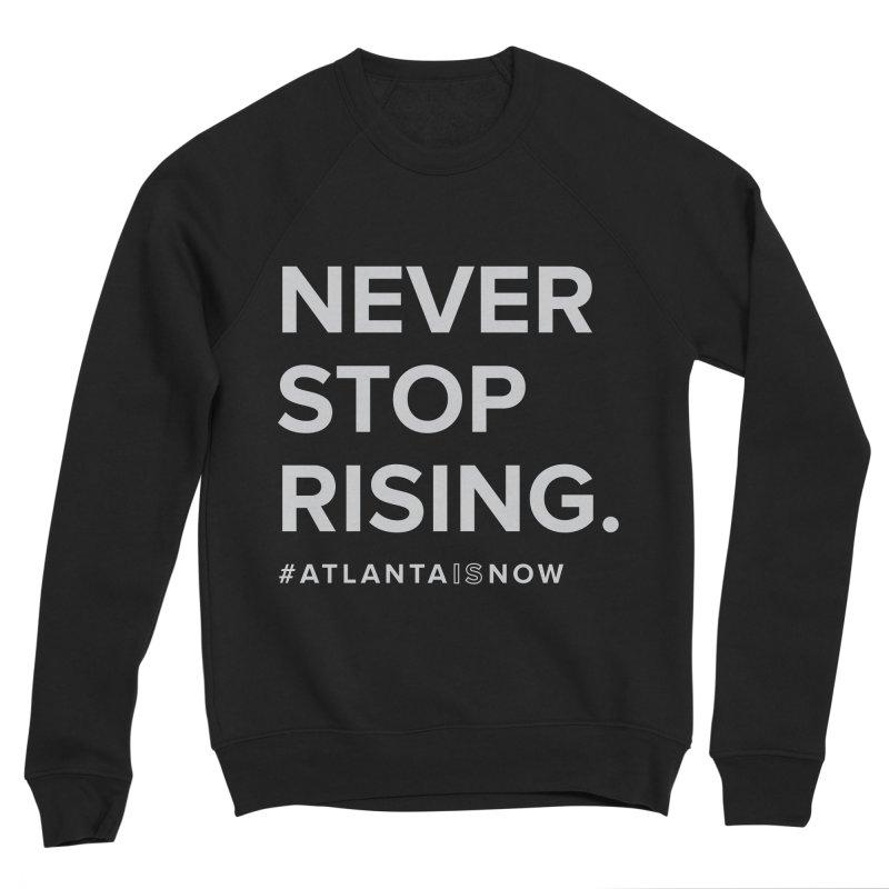 Never Stop Rising. Men's Sponge Fleece Sweatshirt by ATLBrandBox's Artist Shop
