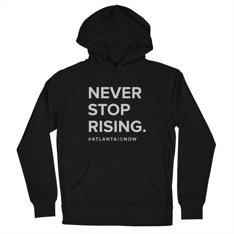 Never Stop Rising. Women's Pullover Hoody by ATLBrandBox's Artist Shop
