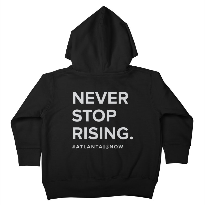 Never Stop Rising. Kids Toddler Zip-Up Hoody by ATLBrandBox's Artist Shop