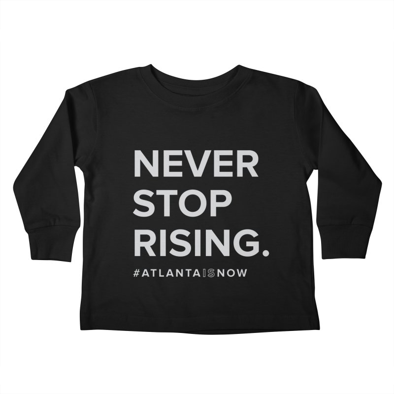 Never Stop Rising. Kids Toddler Longsleeve T-Shirt by ATLBrandBox's Artist Shop