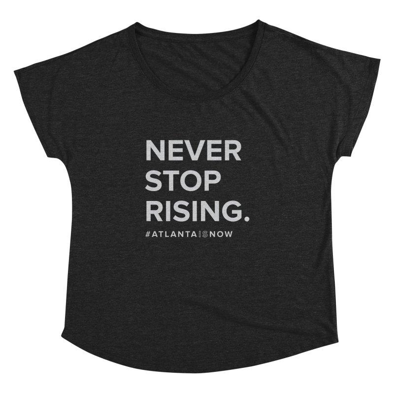 Never Stop Rising. Women's Dolman Scoop Neck by ATLBrandBox's Artist Shop