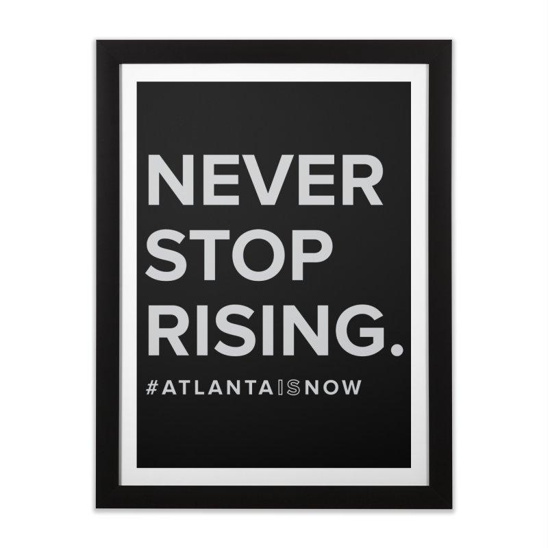 Never Stop Rising. Home Framed Fine Art Print by ATLBrandBox's Artist Shop