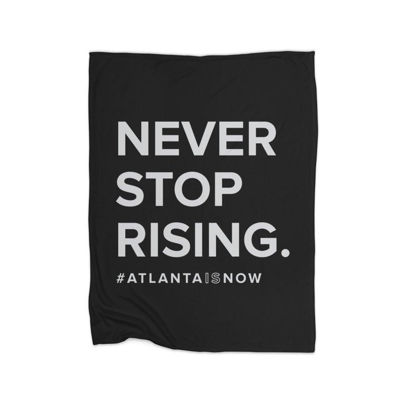 Never Stop Rising. Home Blanket by ATLBrandBox's Artist Shop