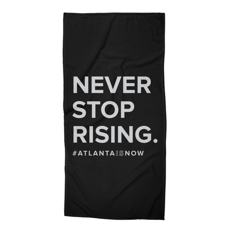 Never Stop Rising. Accessories Beach Towel by ATLBrandBox's Artist Shop