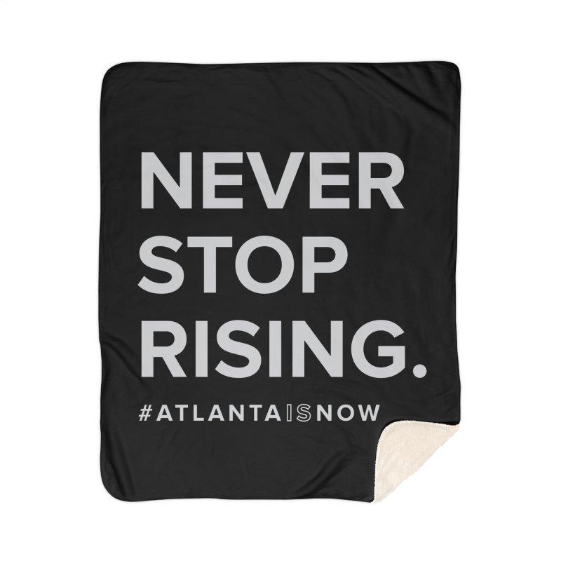 Never Stop Rising. Home Sherpa Blanket Blanket by ATLBrandBox's Artist Shop