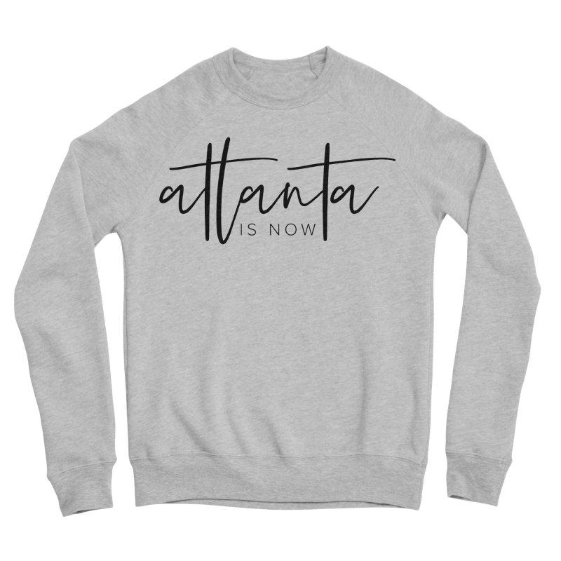 Atlanta Is Now Men's Sponge Fleece Sweatshirt by ATLBrandBox's Artist Shop