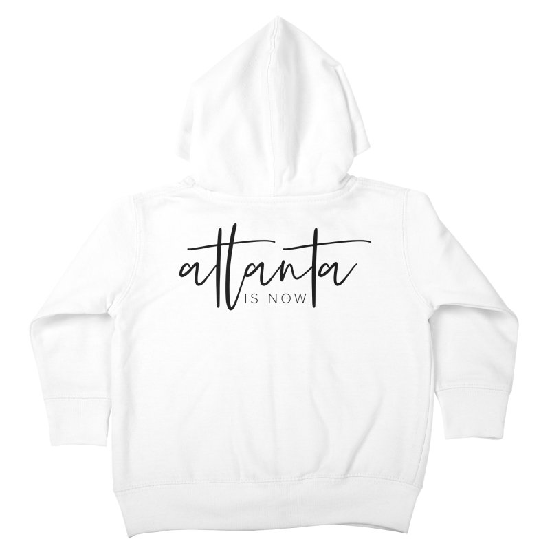 Atlanta Is Now Kids Toddler Zip-Up Hoody by ATLBrandBox's Artist Shop