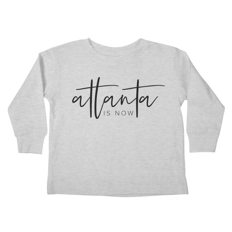 Atlanta Is Now Kids Toddler Longsleeve T-Shirt by ATLBrandBox's Artist Shop