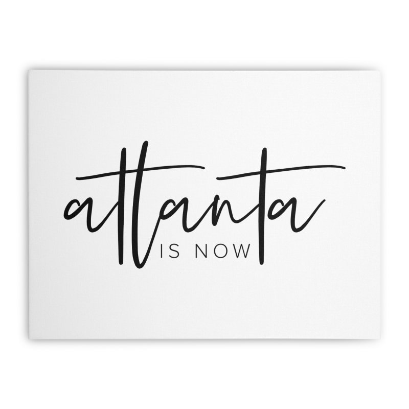 Atlanta Is Now Home Stretched Canvas by ATLBrandBox's Artist Shop