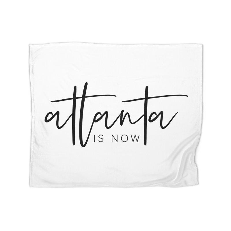 Atlanta Is Now Home Blanket by ATLBrandBox's Artist Shop