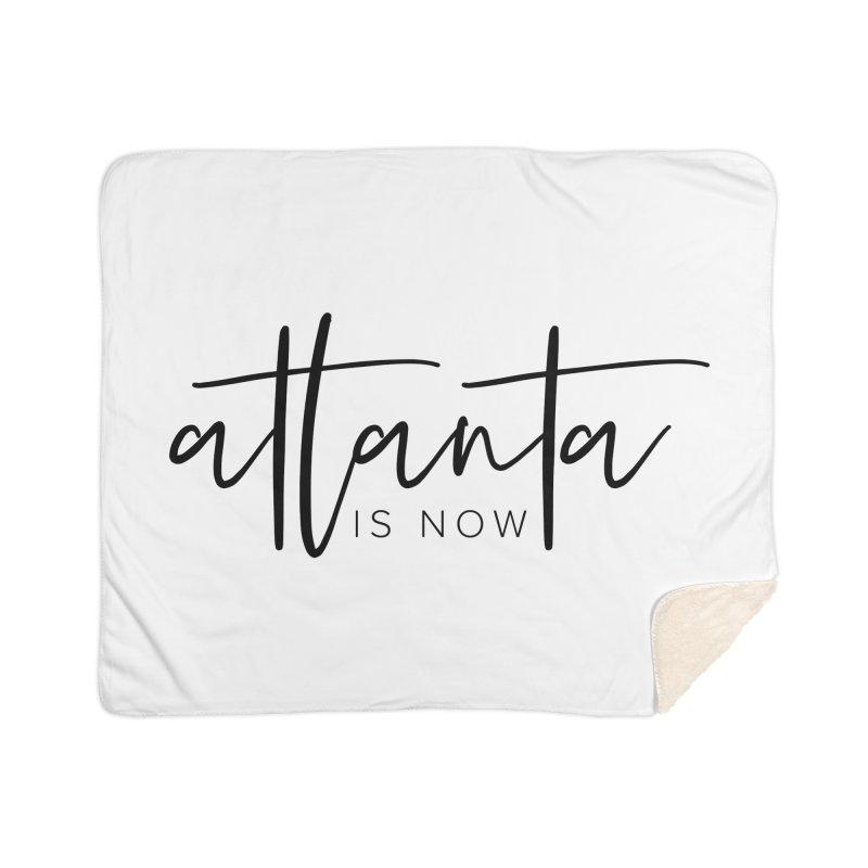 Atlanta Is Now Home Sherpa Blanket Blanket by ATLBrandBox's Artist Shop