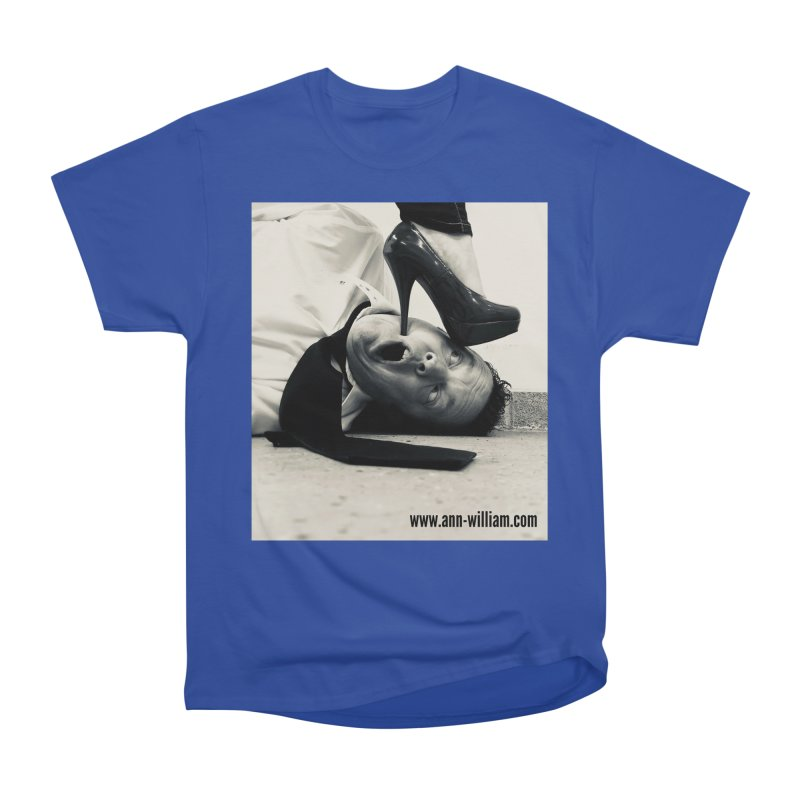 That's it Baby, Walk All Over Me... Men's Heavyweight T-Shirt by The Ann William Fiction Writer(s) Artist Shop