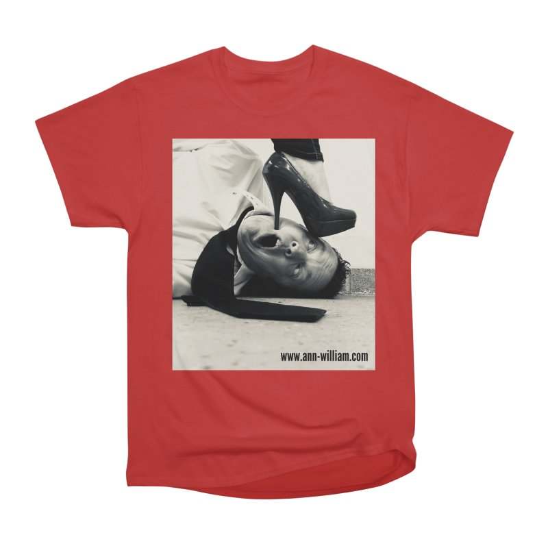 That's it Baby, Walk All Over Me... Women's Heavyweight Unisex T-Shirt by The Ann William Fiction Writer(s) Artist Shop