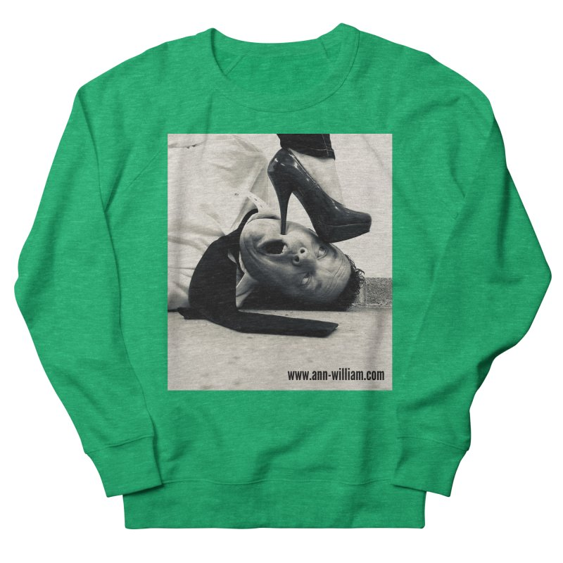 That's it Baby, Walk All Over Me... Men's French Terry Sweatshirt by The Ann William Fiction Writer(s) Artist Shop