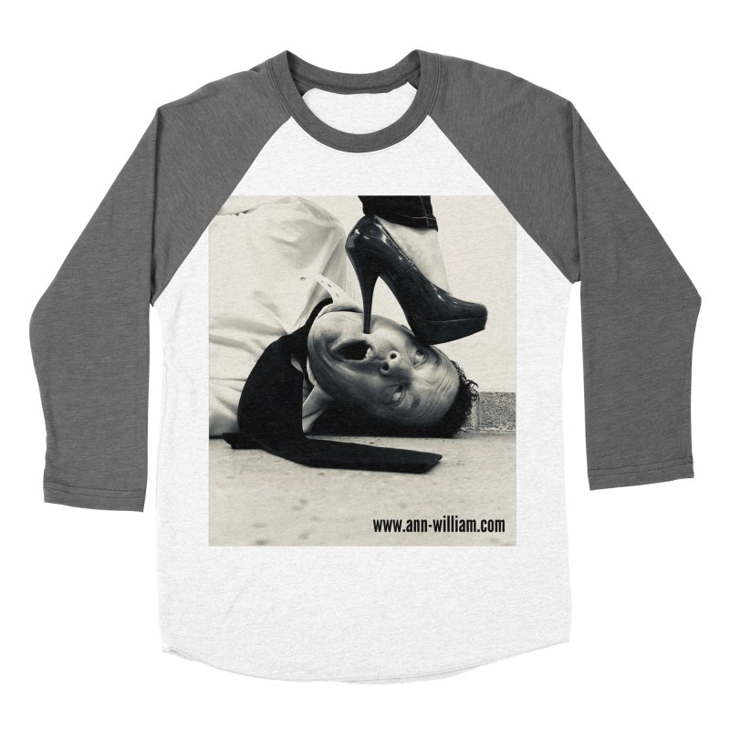 That's it Baby, Walk All Over Me... Women's Baseball Triblend Longsleeve T-Shirt by The Ann William Fiction Writer(s) Artist Shop