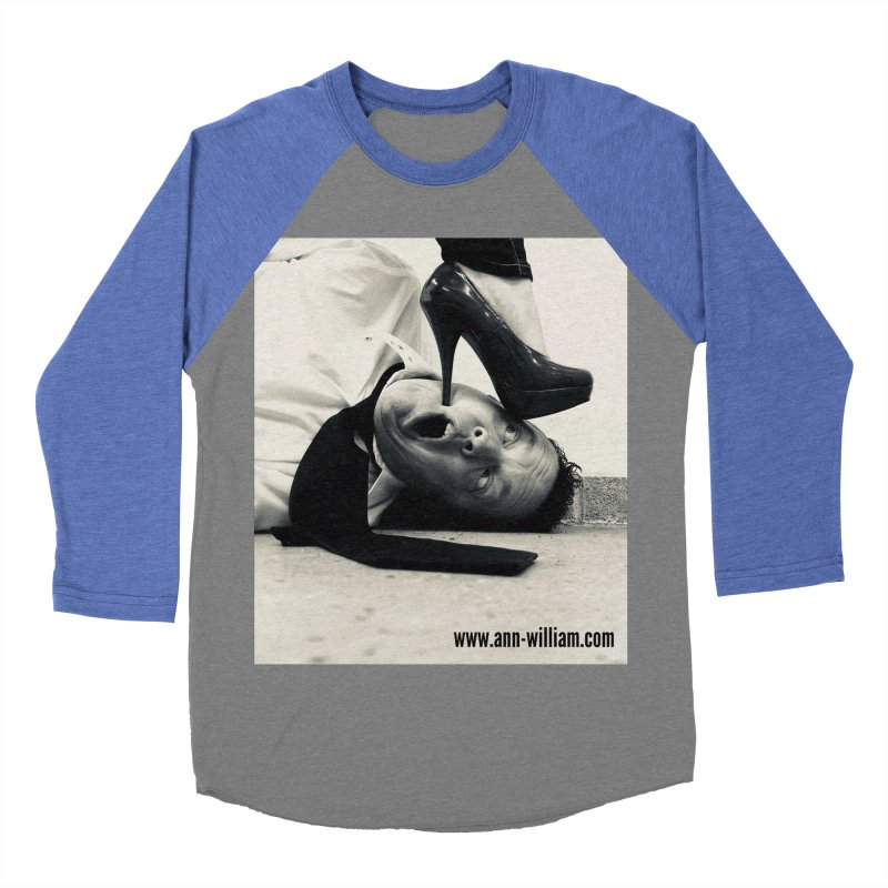 That's it Baby, Walk All Over Me... Men's Baseball Triblend Longsleeve T-Shirt by The Ann William Fiction Writer(s) Artist Shop