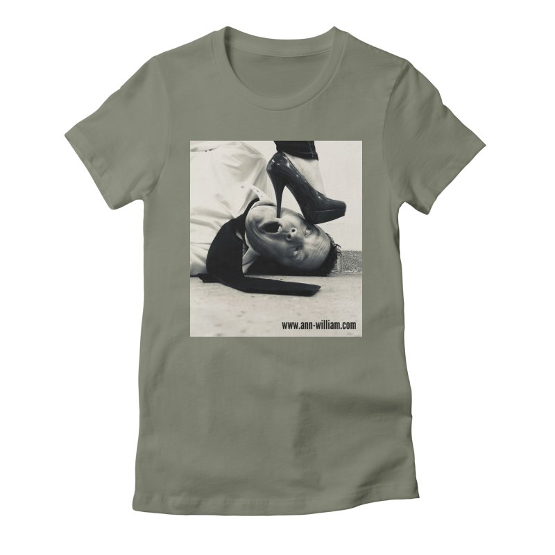 That's it Baby, Walk All Over Me... Women's Fitted T-Shirt by The Ann William Fiction Writer(s) Artist Shop