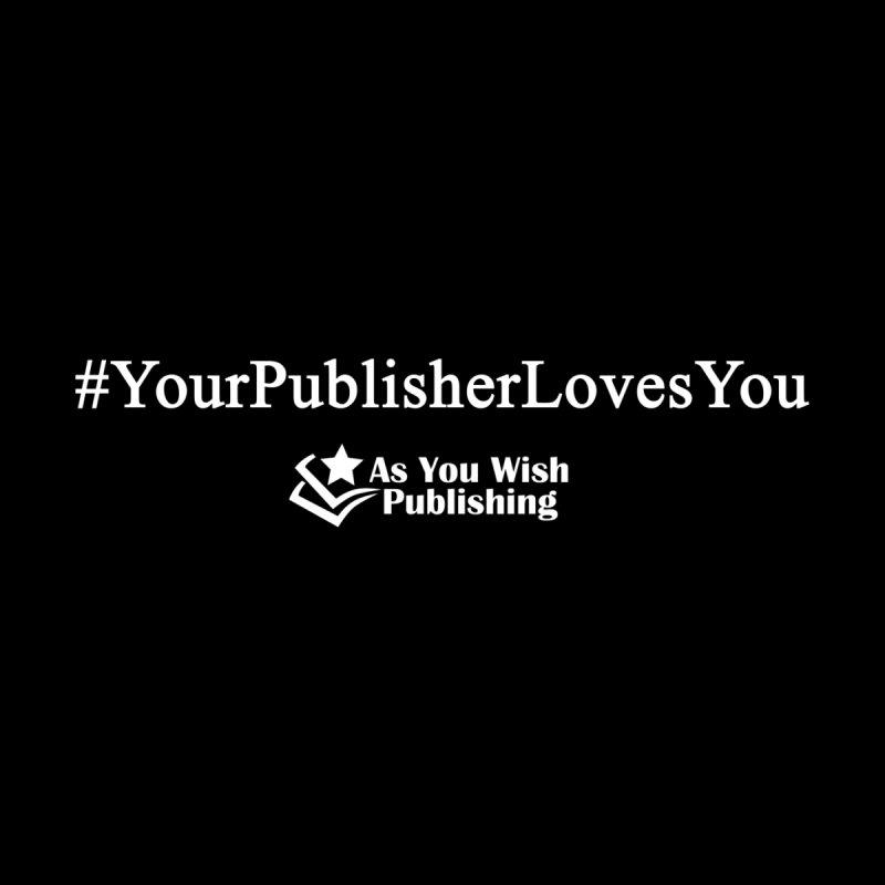 #yourpublisherlovesyou Men's T-Shirt by Shop As You Wish Publishing