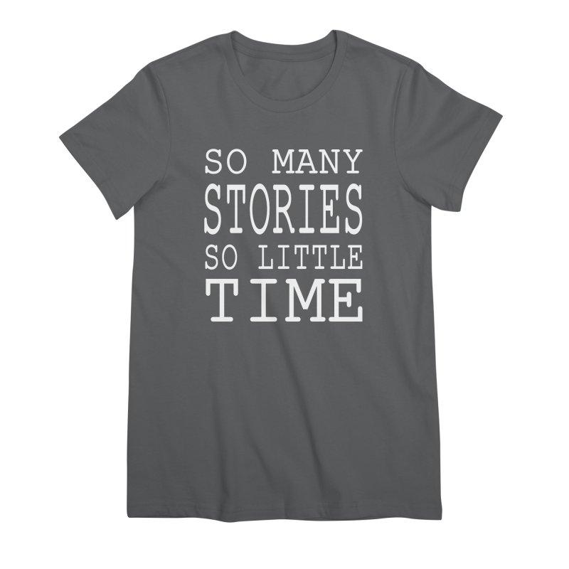 So Many Stories Women's T-Shirt by Shop As You Wish Publishing