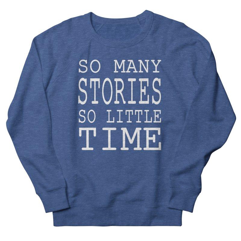 So Many Stories Women's Sweatshirt by Shop As You Wish Publishing