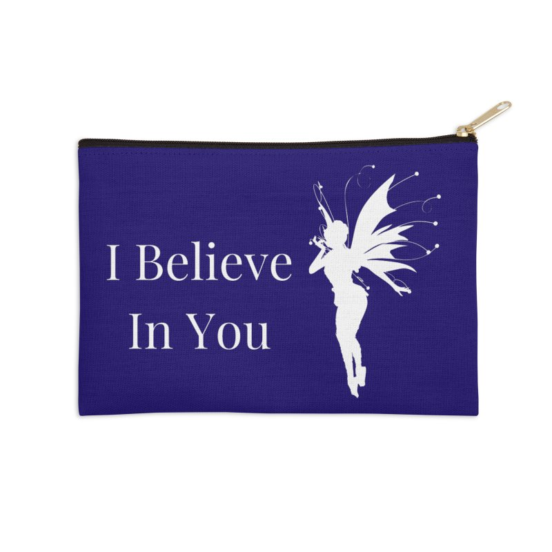 I Believe In You Accessories Zip Pouch by Shop As You Wish Publishing