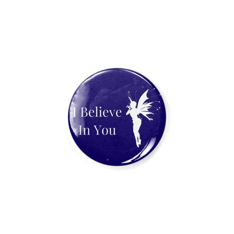 I Believe In You Accessories Button by Shop As You Wish Publishing