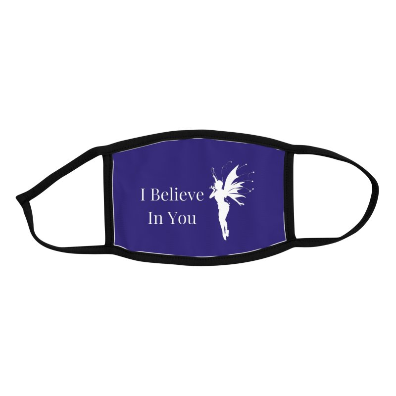 I Believe In You Accessories Face Mask by Shop As You Wish Publishing