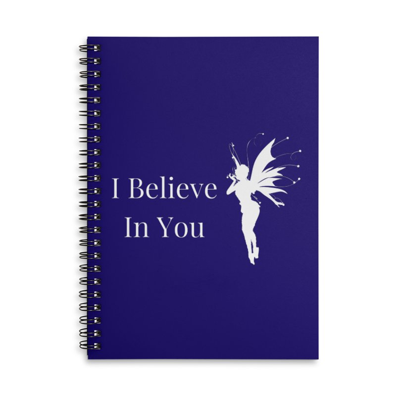 I Believe In You Accessories Notebook by Shop As You Wish Publishing