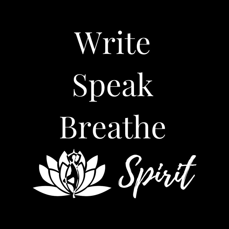 Write Speak Breathe Spirit Women's T-Shirt by Shop As You Wish Publishing