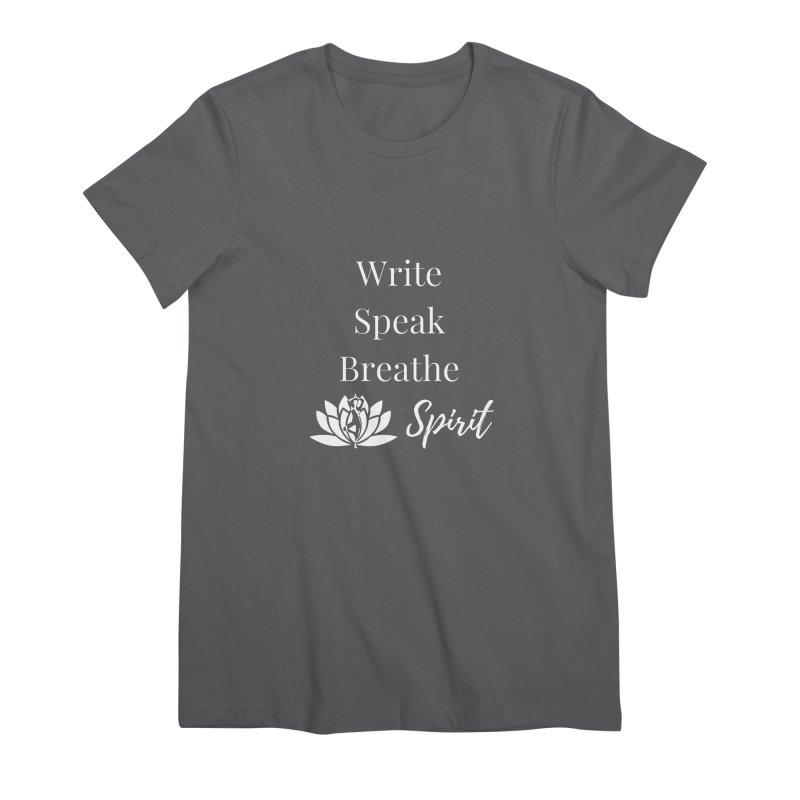 Write Speak Breathe Spirit Women's T-Shirt by Shop As You Wish Publishing