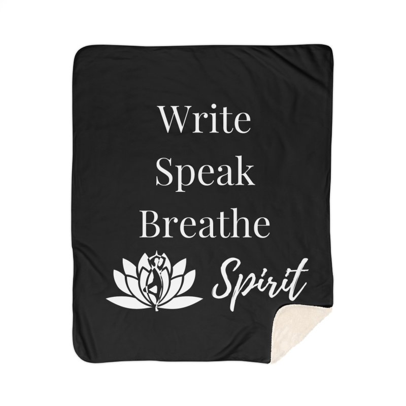 Write Speak Breathe Spirit Home Blanket by Shop As You Wish Publishing